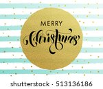 merry christmas gold glitter... | Shutterstock .eps vector #513136186