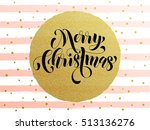 merry christmas gold glitter... | Shutterstock .eps vector #513136276