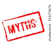 myths red rubber stamp isolated ...   Shutterstock .eps vector #513174676
