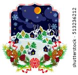 winter village night landscape. ... | Shutterstock .eps vector #513236212