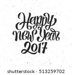 happy new year 2017 handmade...   Shutterstock .eps vector #513259702