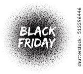 black friday. grunge vector... | Shutterstock .eps vector #513296446