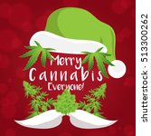 merry christmas cannabis... | Shutterstock .eps vector #513300262