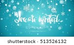 you are invited text design... | Shutterstock .eps vector #513526132