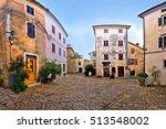 stone square of groznjan... | Shutterstock . vector #513548002