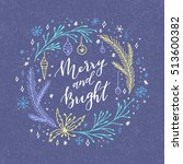 vector hand written christmas... | Shutterstock .eps vector #513600382