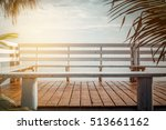 sea and sky view at wooden... | Shutterstock . vector #513661162