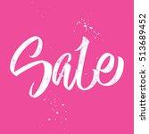 sale. hand lettering.... | Shutterstock .eps vector #513689452