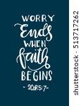 worry ends when faith begins.... | Shutterstock .eps vector #513717262