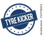 tyre kicker stamp sign text... | Shutterstock . vector #513736012