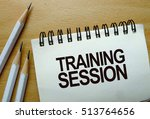 training session text written... | Shutterstock . vector #513764656