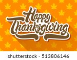 happy thanksgiving hand drawn...   Shutterstock .eps vector #513806146