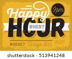 happy hour. new vintage... | Shutterstock .eps vector #513941248