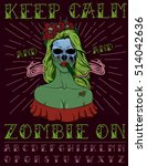 """keep calm and zombie on""  ... 