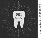 tooth. just smile. vector.... | Shutterstock .eps vector #514293322