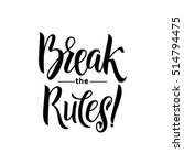 break the rules keep going.... | Shutterstock .eps vector #514794475