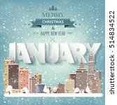 january month winter cityscape... | Shutterstock .eps vector #514834522