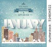 january month winter cityscape... | Shutterstock .eps vector #514834522