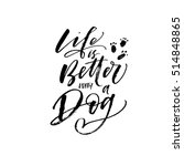 life is better with a dog... | Shutterstock .eps vector #514848865