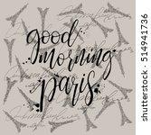 good morning paris phrase for...   Shutterstock .eps vector #514941736