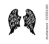 if you don't have wings  create ...   Shutterstock .eps vector #515201182
