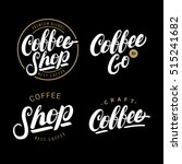 Stock vector set of coffee hand written lettering logos labels badges isolated on black background design 515241682