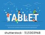 tablet pc concept illustration...   Shutterstock . vector #515303968