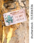 Welcome To My Garden Sign At A...