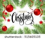 christmas tree branches border... | Shutterstock .eps vector #515605135