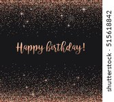 Stock vector happy birthday card with rose gold confetti glitter 515618842