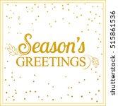vector gold seasons greetings... | Shutterstock .eps vector #515861536