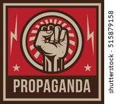 propaganda poster  fist hand   Shutterstock .eps vector #515879158