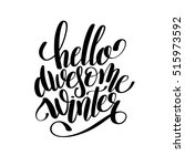 hello awesome winter black and... | Shutterstock . vector #515973592
