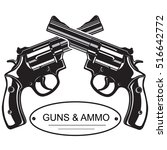 crossed revolver pistols as an... | Shutterstock .eps vector #516642772