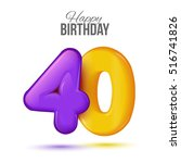 forty birthday greeting card... | Shutterstock .eps vector #516741826