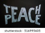 teach peace written on a... | Shutterstock . vector #516995605