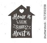 home is where your heart is.... | Shutterstock .eps vector #517353358