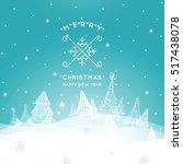 merry christmas landscape ... | Shutterstock .eps vector #517438078