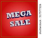 mega sale  vector  eps10 | Shutterstock .eps vector #517577326