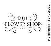 emblem for flower shop. vector... | Shutterstock .eps vector #517615012