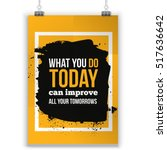 what you do today can improve... | Shutterstock .eps vector #517636642