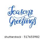 seasons greetings hand lettered ... | Shutterstock .eps vector #517653982