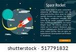 space rocket conceptual banner | Shutterstock .eps vector #517791832