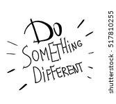 Motivation. Do Something...