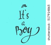 it's a boy greeting card.... | Shutterstock .eps vector #517914865