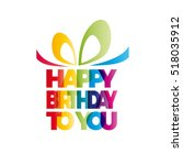 a gift for your happy birthday. ... | Shutterstock .eps vector #518035912