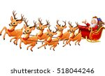 santa claus rides reindeer... | Shutterstock . vector #518044246