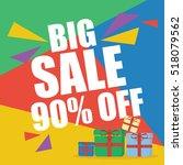 big sale ninety percent  | Shutterstock .eps vector #518079562