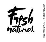 modern brush lettering.... | Shutterstock .eps vector #518120932