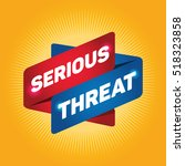serious threat arrow tag sign. | Shutterstock .eps vector #518323858